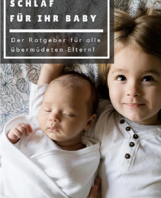 Endlich Schlaf für Ihr Baby - NEUESTE Edition